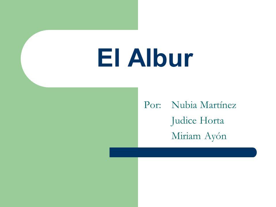 El Albur Por: Nubia Martínez Judice Horta Miriam Ayón