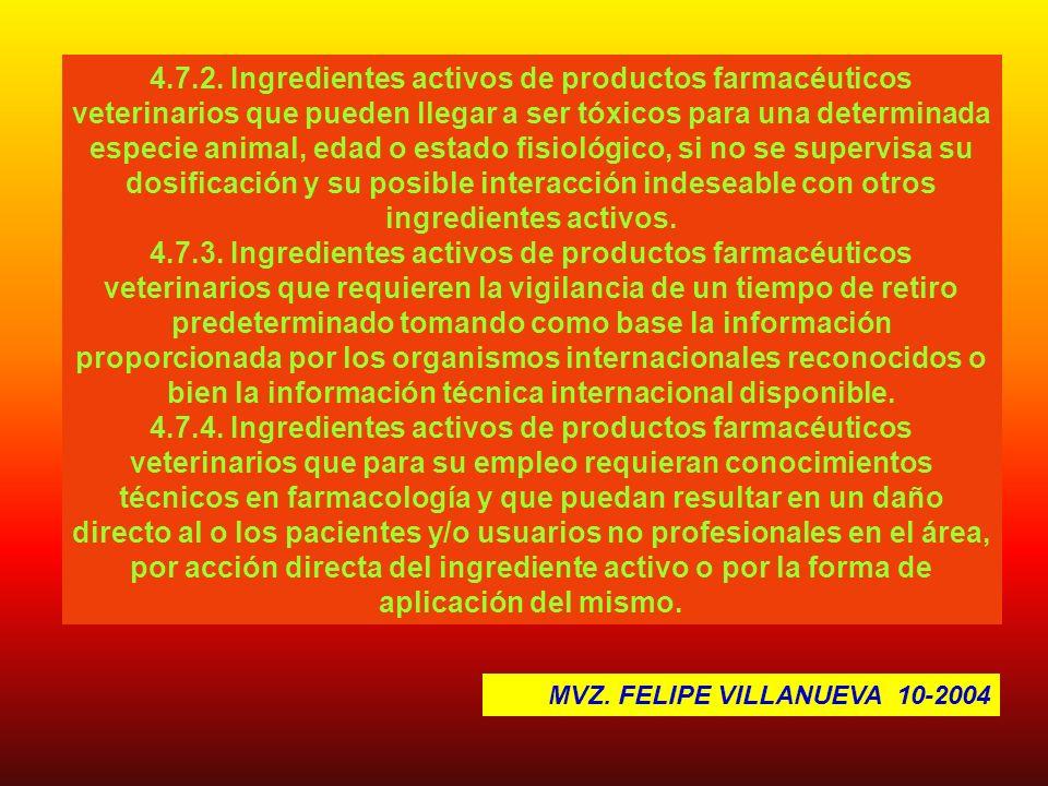 4.7.2. Ingredientes activos de productos farmacéuticos veterinarios que pueden llegar a ser tóxicos para una determinada especie animal, edad o estado