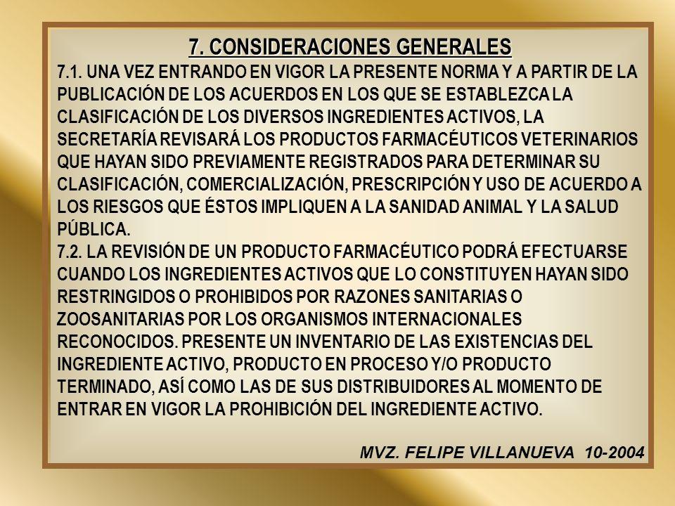 7. CONSIDERACIONES GENERALES 7.1. UNA VEZ ENTRANDO EN VIGOR LA PRESENTE NORMA Y A PARTIR DE LA PUBLICACIÓN DE LOS ACUERDOS EN LOS QUE SE ESTABLEZCA LA