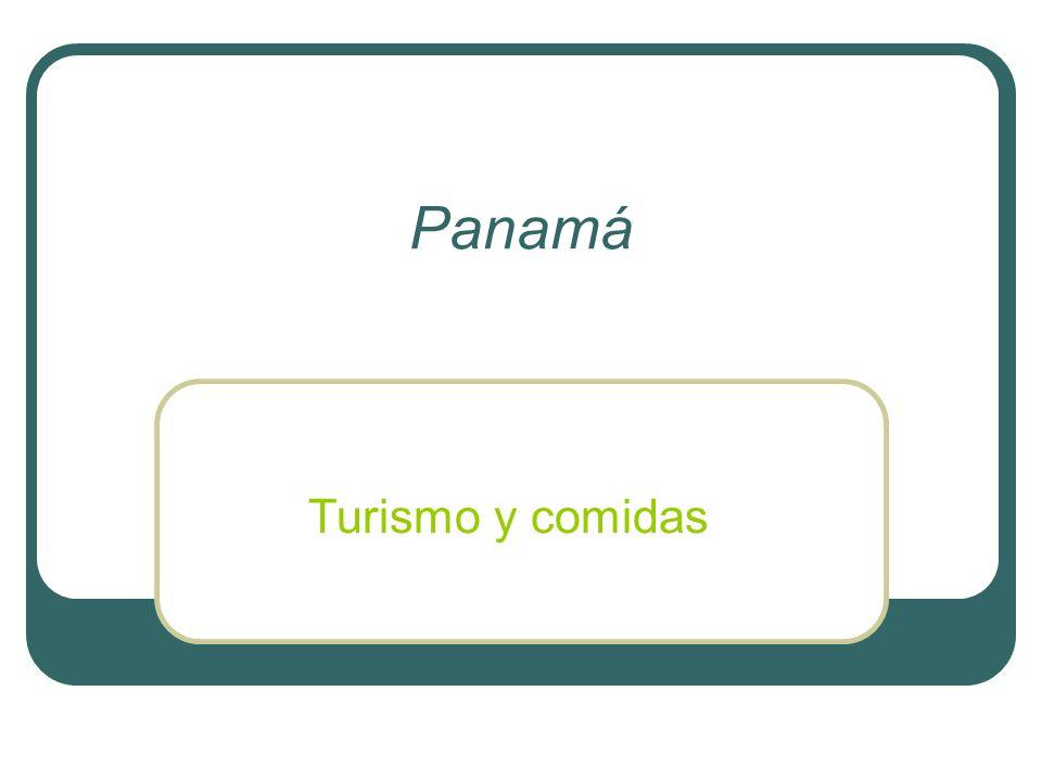 Panamá Turismo y comidas