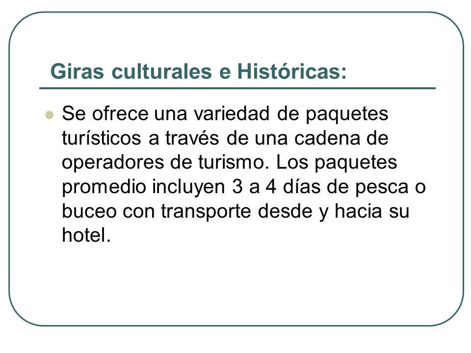 Giras culturales e Históricas: Se ofrece una variedad de paquetes turísticos a través de una cadena de operadores de turismo. Los paquetes promedio in