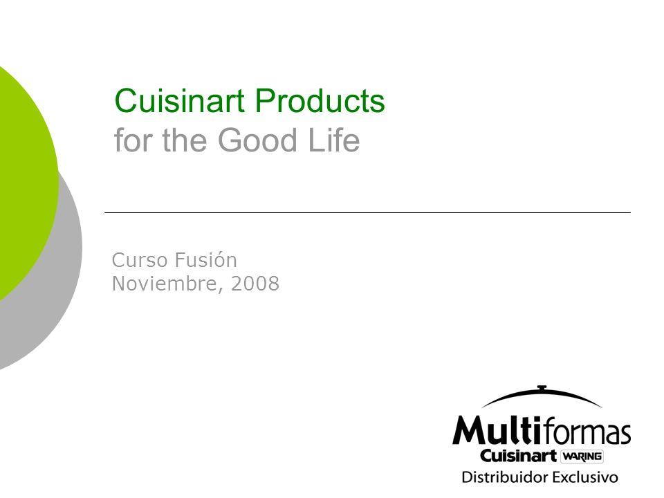 Cuisinart Products for the Good Life Curso Fusión Noviembre, 2008