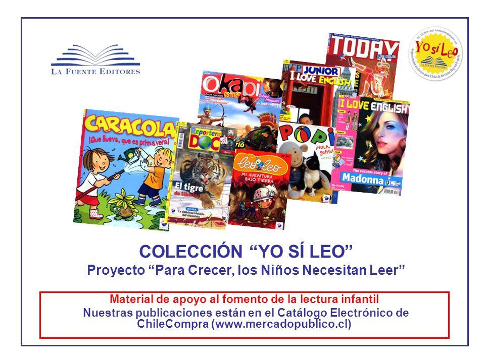 Material de apoyo al fomento de la lectura infantil Nuestras publicaciones están en el Catálogo Electrónico de ChileCompra (www.mercadopublico.cl) COL