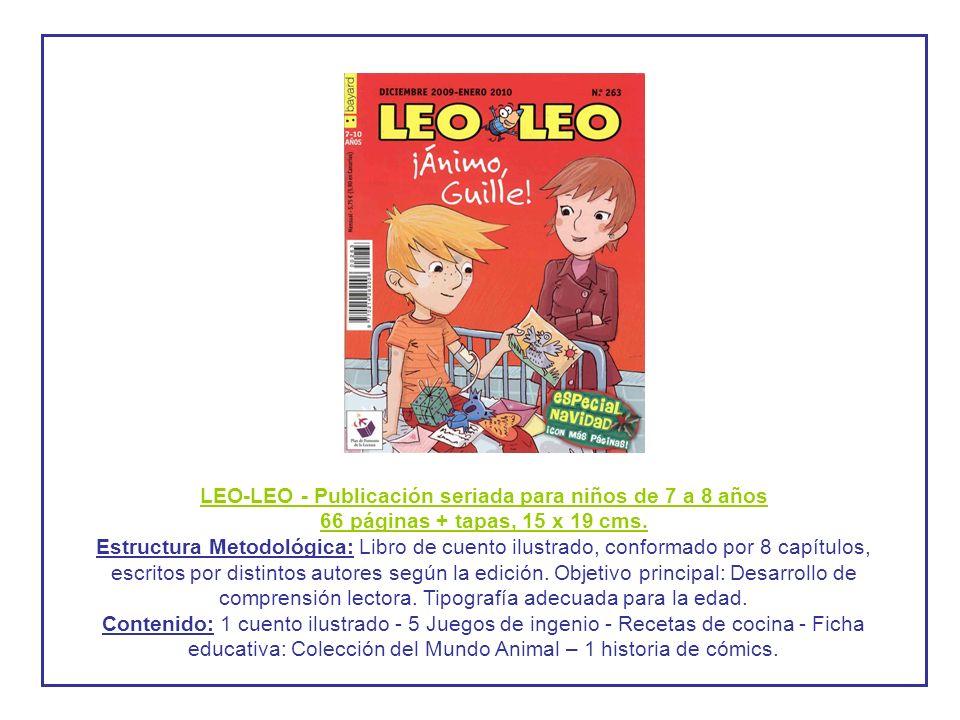 LEO-LEO - Publicación seriada para niños de 7 a 8 años 66 páginas + tapas, 15 x 19 cms. Estructura Metodológica: Libro de cuento ilustrado, conformado
