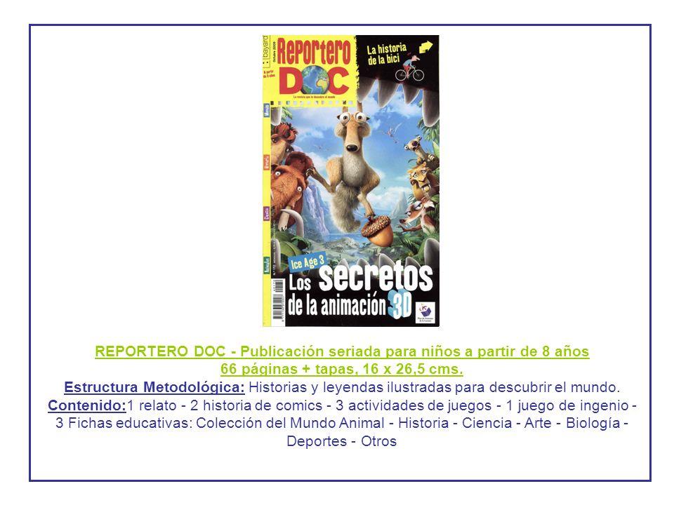 REPORTERO DOC - Publicación seriada para niños a partir de 8 años 66 páginas + tapas, 16 x 26,5 cms. Estructura Metodológica: Historias y leyendas ilu