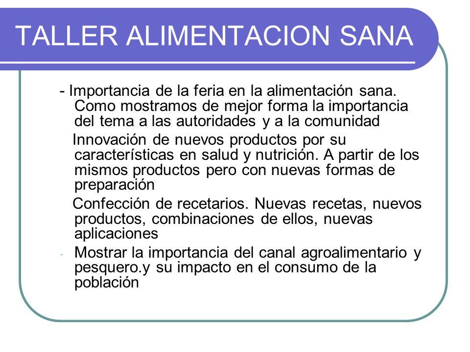 TALLER ALIMENTACION SANA - Importancia de la feria en la alimentación sana. Como mostramos de mejor forma la importancia del tema a las autoridades y