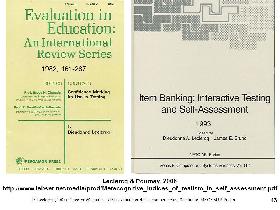 D. Leclercq (2007) Cinco problematicas de la evaluacion de las competencias. Seminario MECESUP. Pucon 43 1993 1982, 161-287 Leclercq & Poumay, 2006 ht