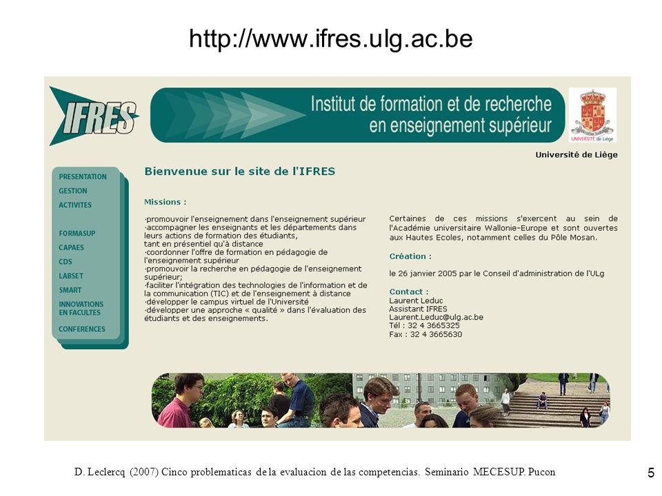 D. Leclercq (2007) Cinco problematicas de la evaluacion de las competencias. Seminario MECESUP. Pucon 5 http://www.ifres.ulg.ac.be