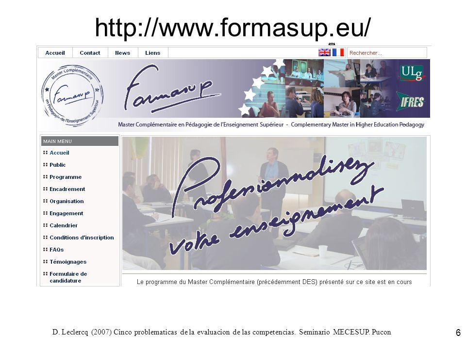 D. Leclercq (2007) Cinco problematicas de la evaluacion de las competencias. Seminario MECESUP. Pucon 6 http://www.formasup.eu/