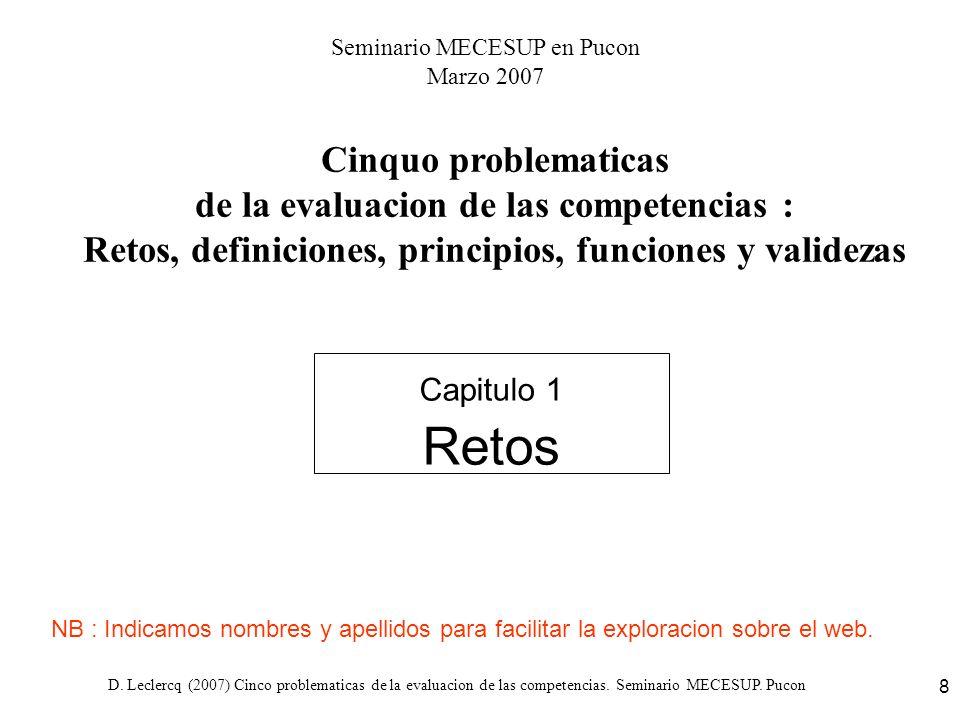 D. Leclercq (2007) Cinco problematicas de la evaluacion de las competencias. Seminario MECESUP. Pucon 8 Capitulo 1 Retos Cinquo problematicas de la ev