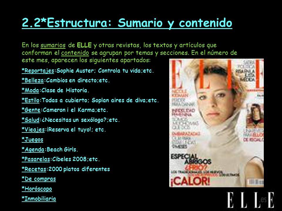 2.2*Estructura: Sumario y contenido En los sumarios de ELLE y otras revistas, los textos y artículos que conforman el contenido se agrupan por temas y