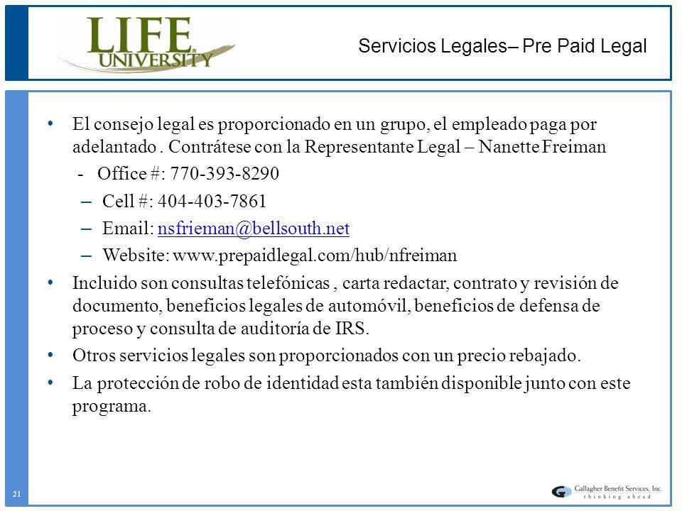 Servicios Legales– Pre Paid Legal El consejo legal es proporcionado en un grupo, el empleado paga por adelantado. Contrátese con la Representante Lega