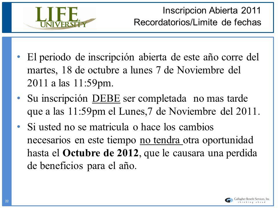 El periodo de inscripción abierta de este año corre del martes, 18 de octubre a lunes 7 de Noviembre del 2011 a las 11:59pm. Su inscripción DEBE ser c