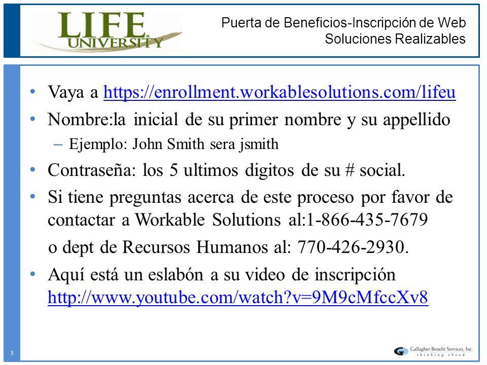 Puerta de Beneficios-Inscripción de Web Soluciones Realizables Vaya a https://enrollment.workablesolutions.com/lifeuhttps://enrollment.workablesolutio