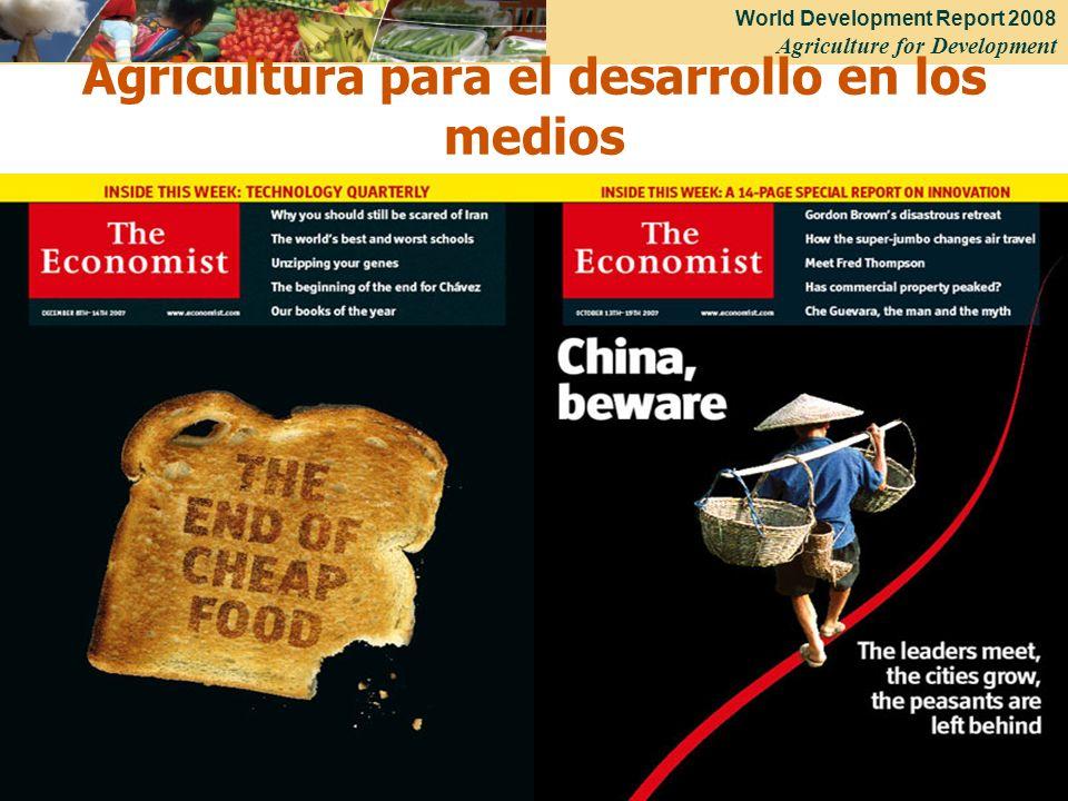 World Development Report 2008 Agriculture for Development 3 Agricultura para el desarrollo en los medios