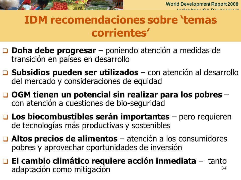 World Development Report 2008 Agriculture for Development 34 IDM recomendaciones sobre temas corrientes Doha debe progresar – poniendo atención a medi
