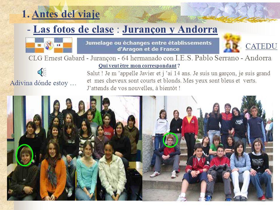 - Las fotos de clase : Jurançon y Andorra Adivina dónde estoy … CLG Ernest Gabard - Jurançon - 64 hermanado con I.E.S.