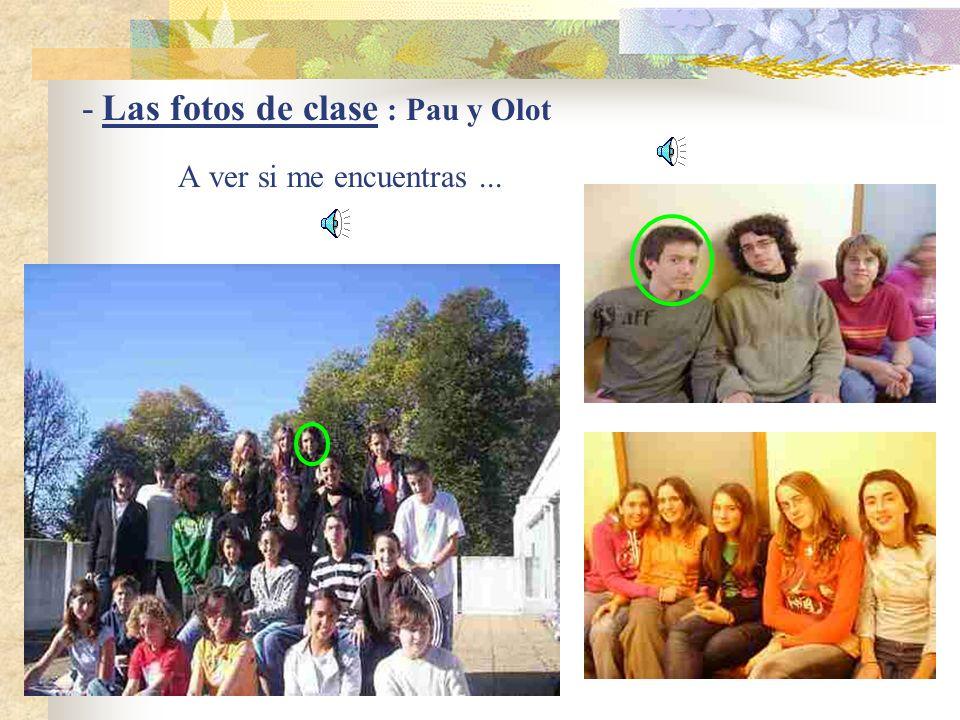- Las fotos de clase : Pau y Olot A ver si me encuentras...