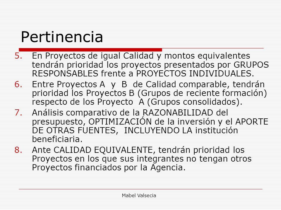 Mabel Valsecia Pertinencia 5.En Proyectos de igual Calidad y montos equivalentes tendrán prioridad los proyectos presentados por GRUPOS RESPONSABLES f