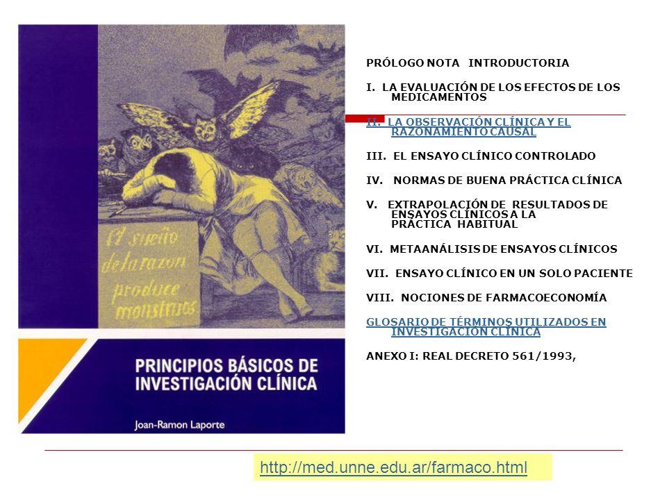 PRÓLOGO NOTA INTRODUCTORIA I. LA EVALUACIÓN DE LOS EFECTOS DE LOS MEDICAMENTOS II. LA OBSERVACIÓN CLÍNICA Y EL RAZONAMIENTO CAUSAL III. EL ENSAYO CLÍN