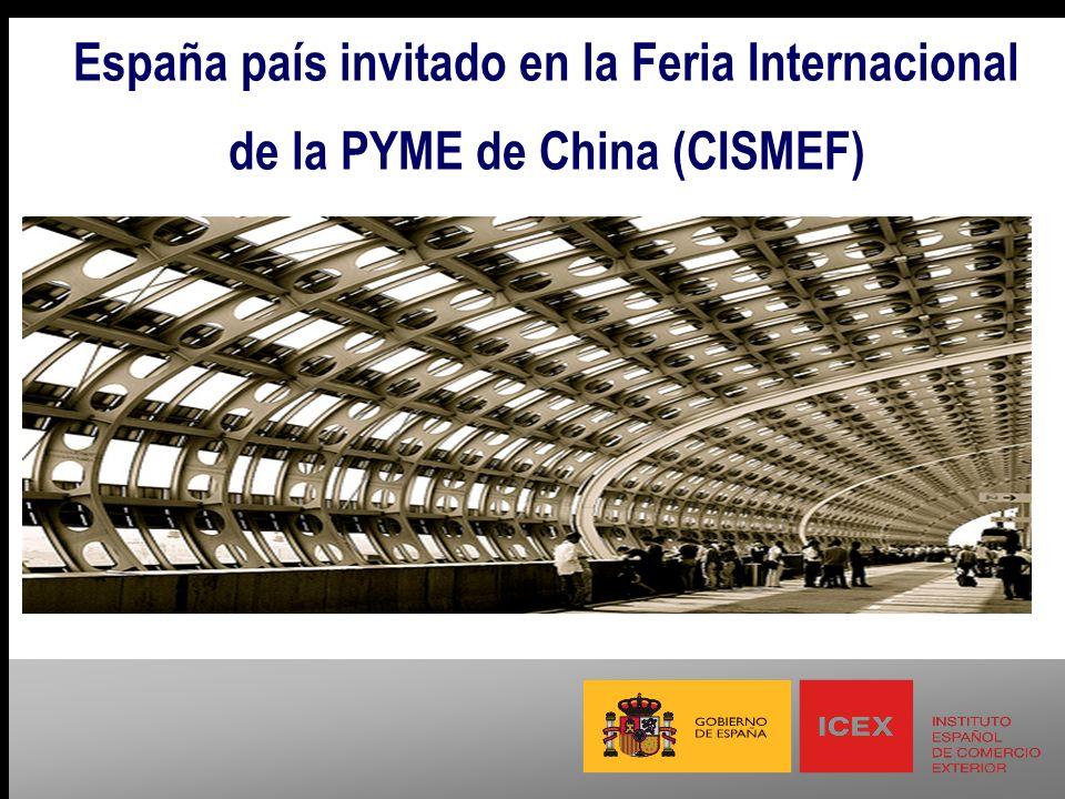 La Feria de Pequeñas y Medianas Empresas de China (CISMEF) 13 de agosto de 2008: aceptación de la invitación del gobierno chino para que España sea país coanfitrión de la 6ª edición de CISMEF.