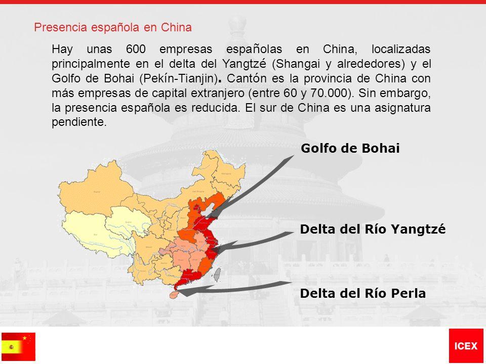 Hay unas 600 empresas espa ñ olas en China, localizadas principalmente en el delta del Yangtz é (Shangai y alrededores) y el Golfo de Bohai (Pek í n-T