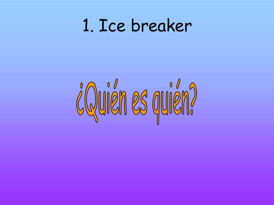 1. Ice breaker