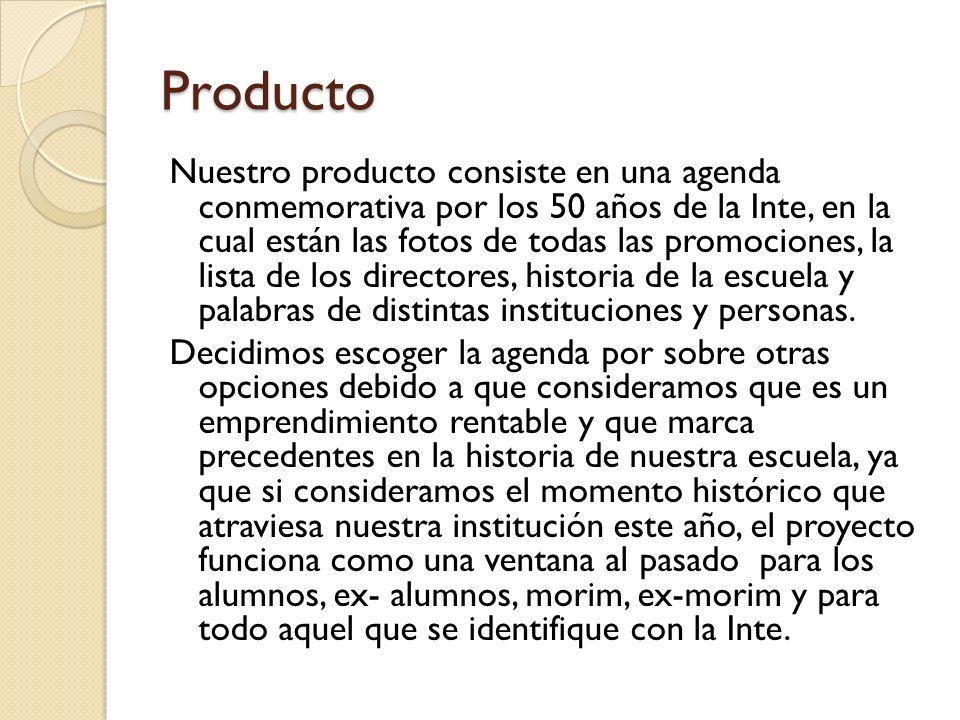 Producto Nuestro producto consiste en una agenda conmemorativa por los 50 años de la Inte, en la cual están las fotos de todas las promociones, la lis