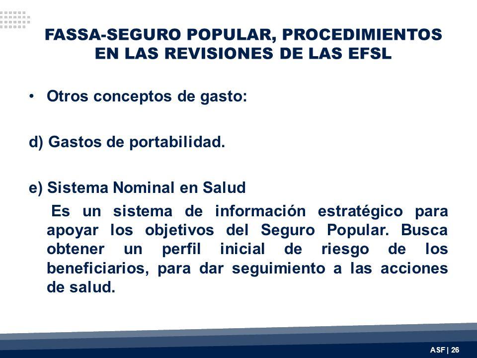 FASSA-SEGURO POPULAR, PROCEDIMIENTOS EN LAS REVISIONES DE LAS EFSL Otros conceptos de gasto: d) Gastos de portabilidad.