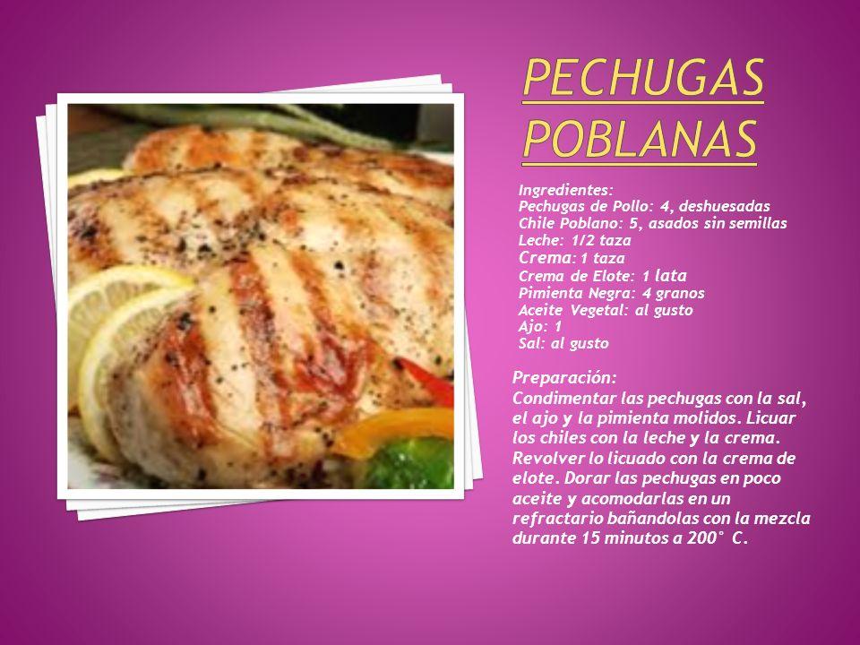 Ingredientes: Pechugas de Pollo: 4, deshuesadas Chile Poblano: 5, asados sin semillas Leche: 1/2 taza Crema : 1 taza Crema de Elote: 1 lata Pimienta N