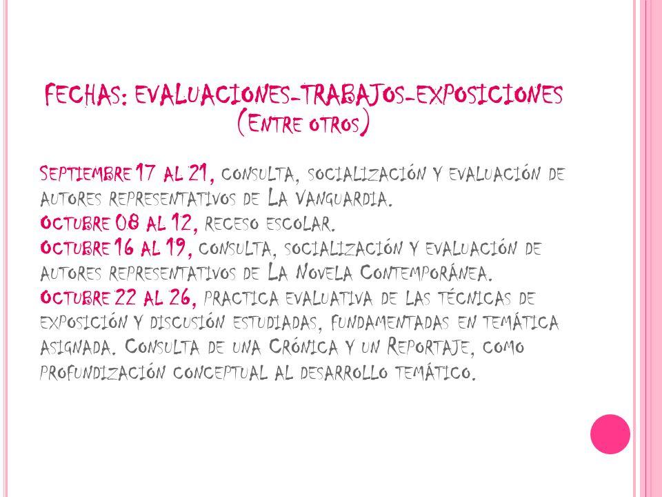FECHAS: EVALUACIONES-TRABAJOS-EXPOSICIONES (E NTRE OTROS ) S EPTIEMBRE 17 AL 21, CONSULTA, SOCIALIZACIÓN Y EVALUACIÓN DE AUTORES REPRESENTATIVOS DE L