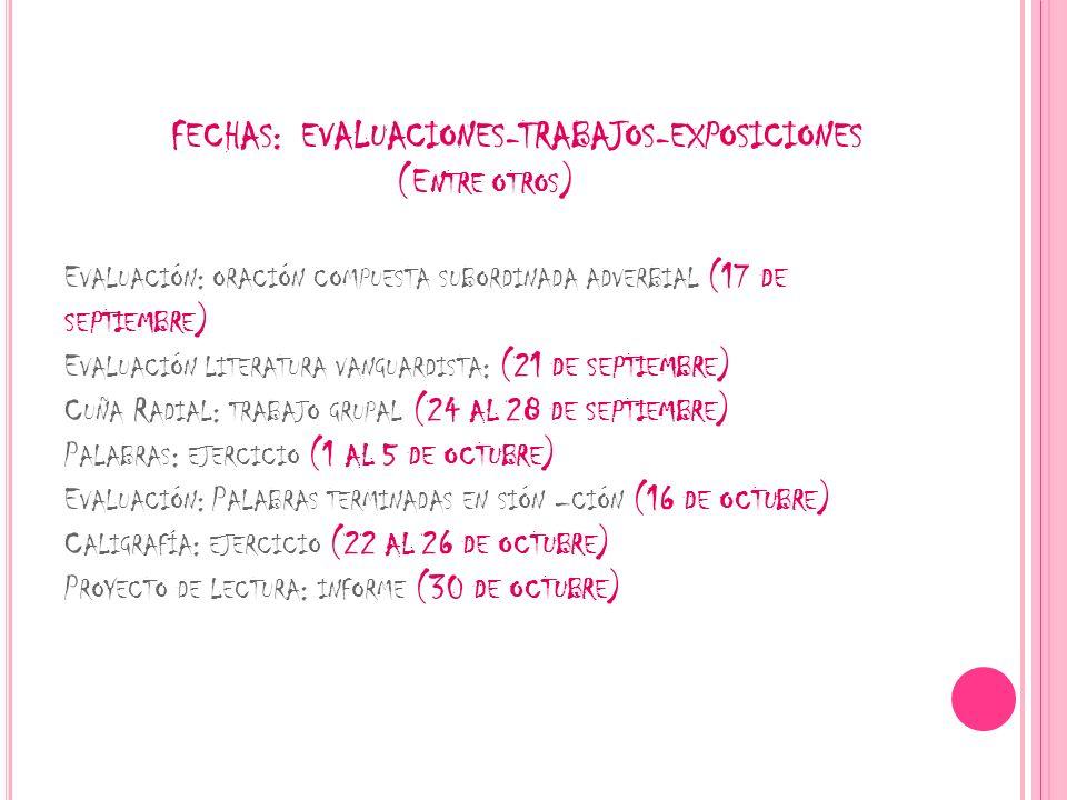 FECHAS: EVALUACIONES-TRABAJOS-EXPOSICIONES (E NTRE OTROS ) E VALUACIÓN : ORACIÓN COMPUESTA SUBORDINADA ADVERBIAL (17 DE SEPTIEMBRE ) E VALUACIÓN LITER