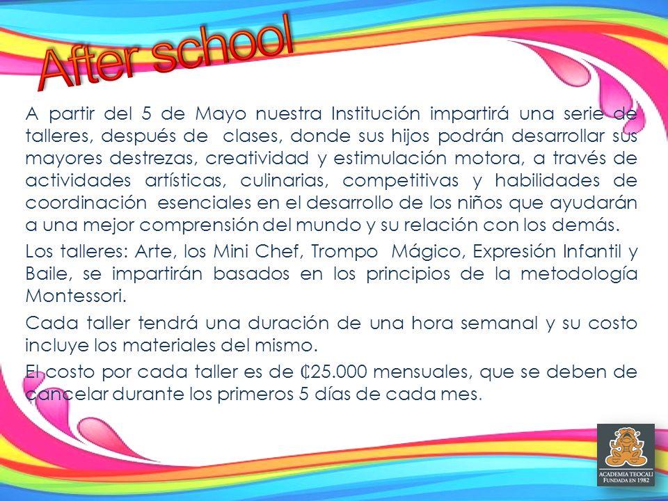 A partir del 5 de Mayo nuestra Institución impartirá una serie de talleres, después de clases, donde sus hijos podrán desarrollar sus mayores destreza