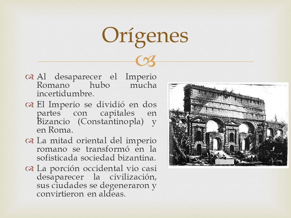 Al desaparecer el Imperio Romano hubo mucha incertidumbre. El Imperio se dividió en dos partes con capitales en Bizancio (Constantinopla) y en Roma. L