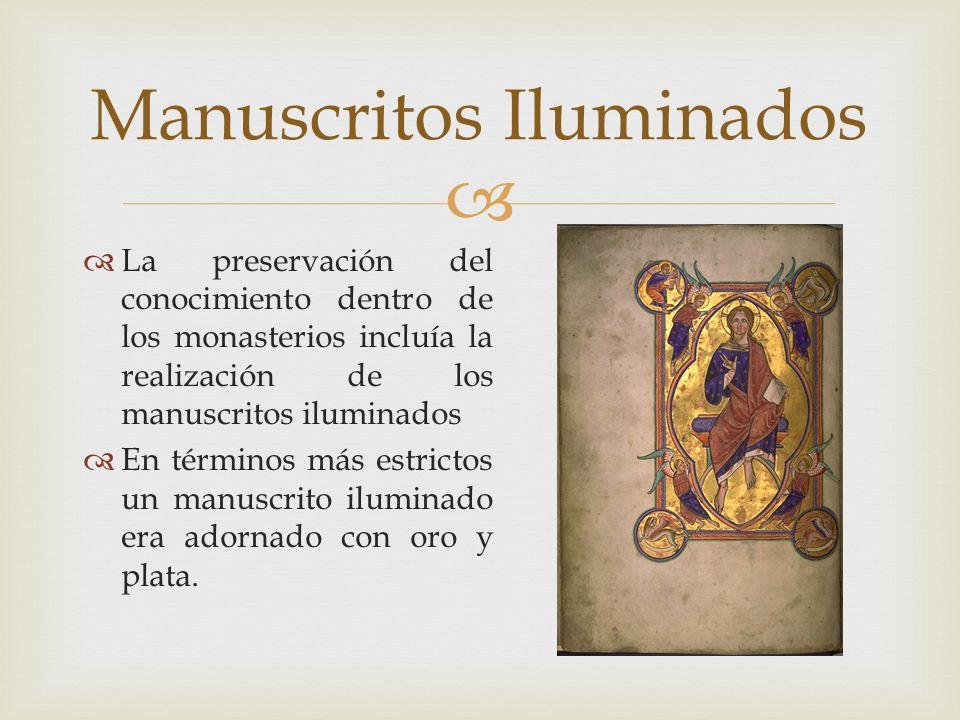 La preservación del conocimiento dentro de los monasterios incluía la realización de los manuscritos iluminados En términos más estrictos un manuscrit