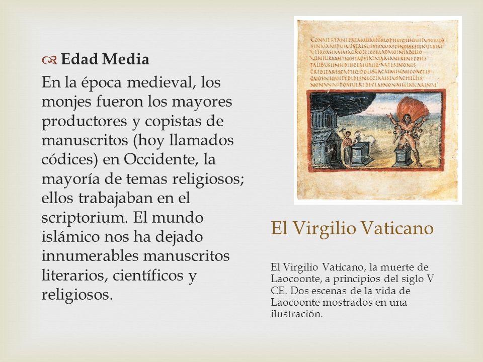 El Virgilio Vaticano Edad Media En la época medieval, los monjes fueron los mayores productores y copistas de manuscritos (hoy llamados códices) en Oc