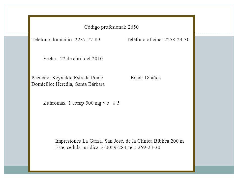 Dr. Joaquín Pérez del Paso Código profesional: 2650 Teléfono domicilio: 2237-77-89Teléfono oficina: 2258-23-30 Fecha: 22 de abril del 2010 Paciente: R