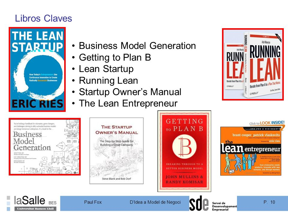 P. 10DIdea a Model de Negoci Paul Fox Libros Claves Business Model Generation Getting to Plan B Lean Startup Running Lean Startup Owners Manual The Le