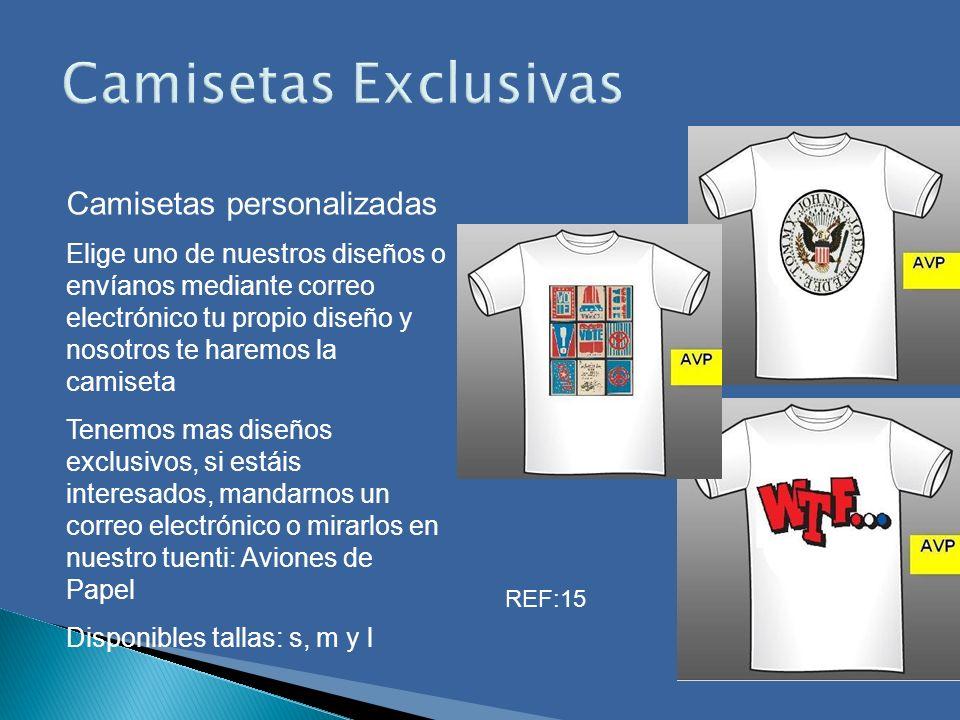 Camisetas Exclusivas Camisetas personalizadas Elige uno de nuestros diseños o envíanos mediante correo electrónico tu propio diseño y nosotros te hare