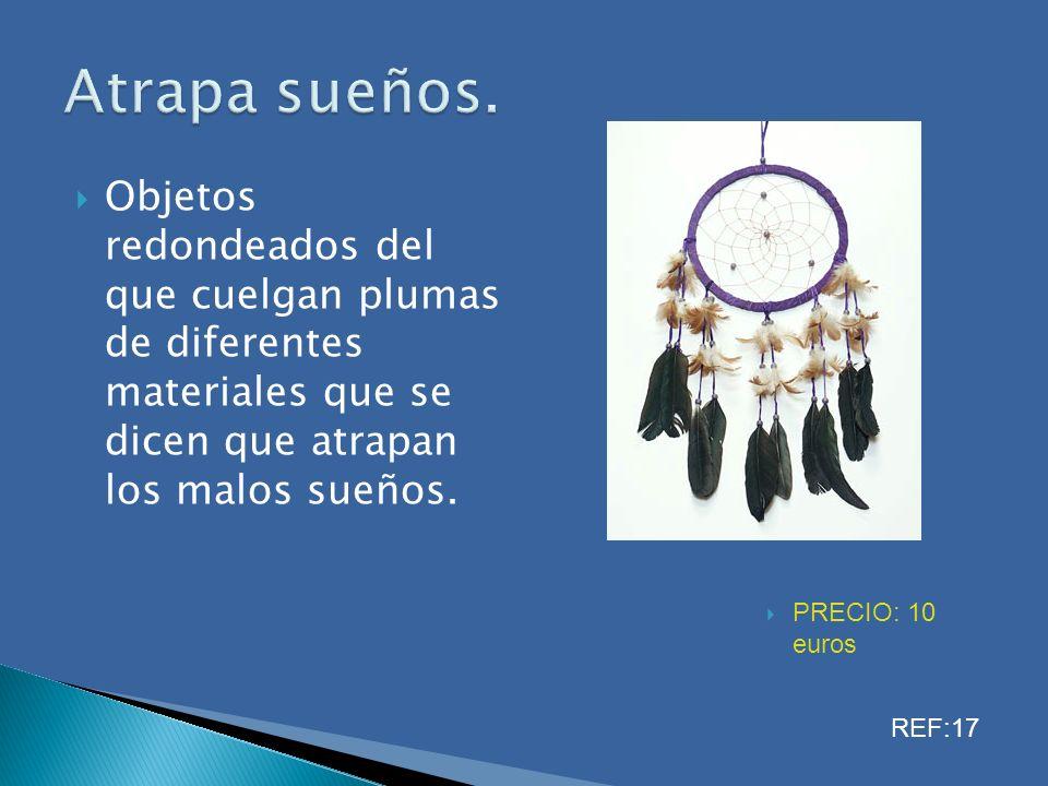 Objetos redondeados del que cuelgan plumas de diferentes materiales que se dicen que atrapan los malos sueños. Atrapa sueños. PRECIO: 10 euros REF:17