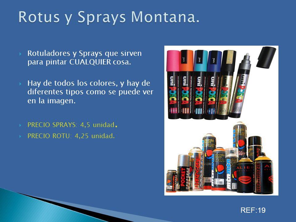 Rotuladores y Sprays que sirven para pintar CUALQUIER cosa. Hay de todos los colores, y hay de diferentes tipos como se puede ver en la imagen. PRECIO
