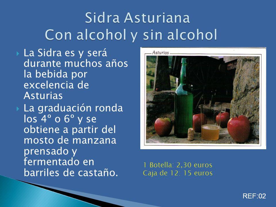 La Sidra es y será durante muchos años la bebida por excelencia de Asturias La graduación ronda los 4º o 6º y se obtiene a partir del mosto de manzana