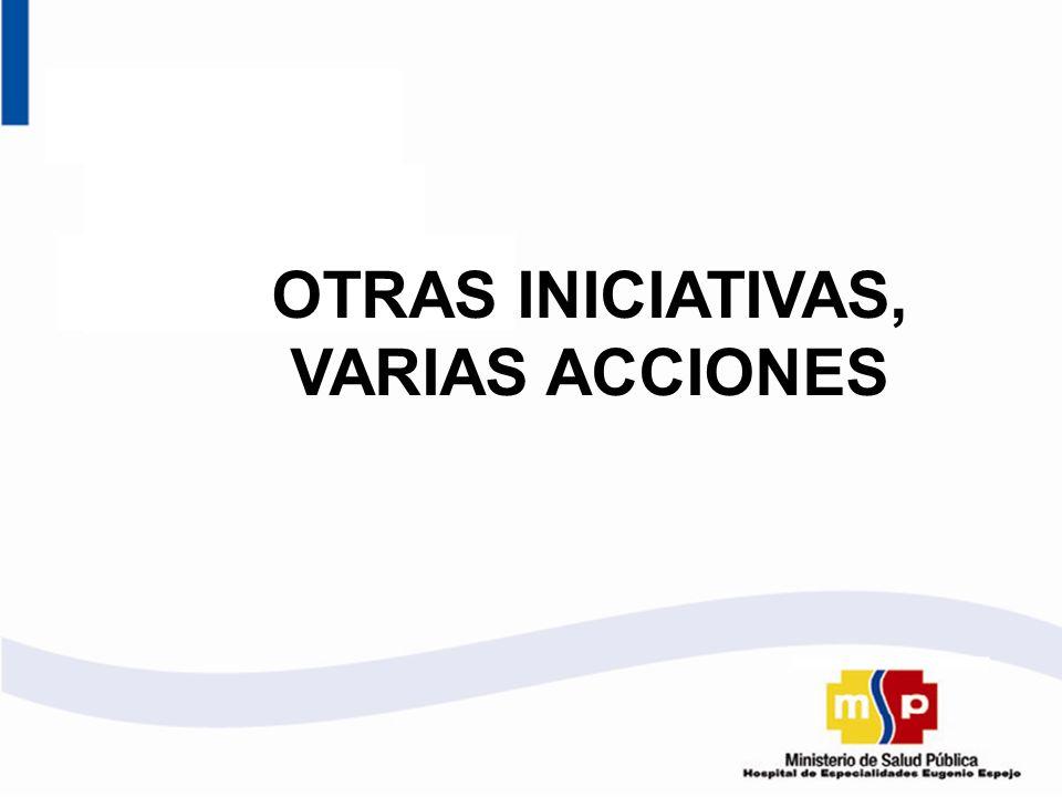 OTRAS INICIATIVAS, VARIAS ACCIONES