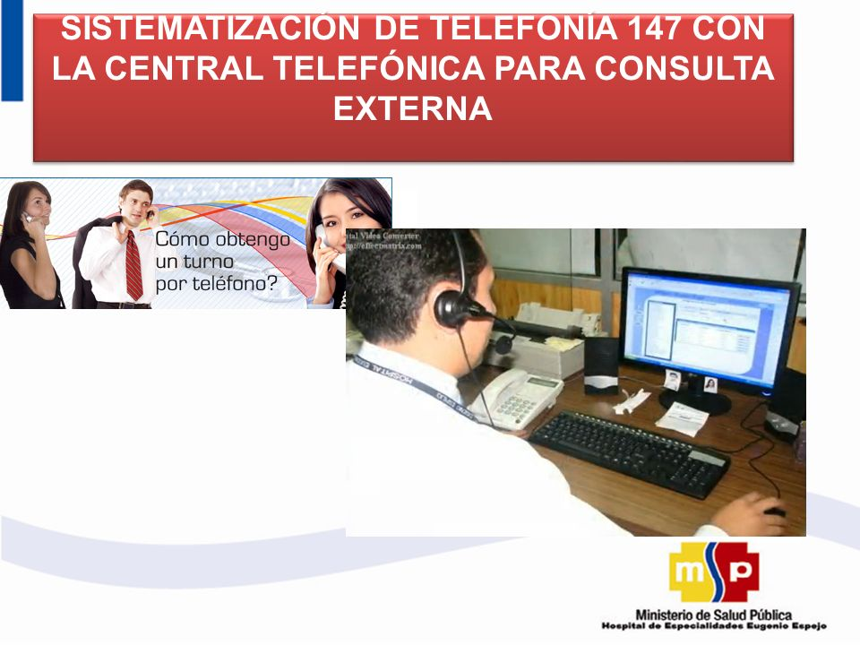 SISTEMATIZACIÓN DE TELEFONÍA 147 CON LA CENTRAL TELEFÓNICA PARA CONSULTA EXTERNA