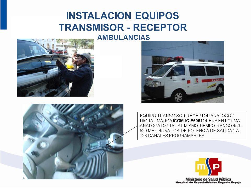 INSTALACION EQUIPOS TRANSMISOR - RECEPTOR AMBULANCIAS EQUIPO TRANSMISOR RECEPTOR ANALOGO / DIGITAL MARCA ICOM IC-F6061OPERA EN FORMA ANALOGA DIGITAL A