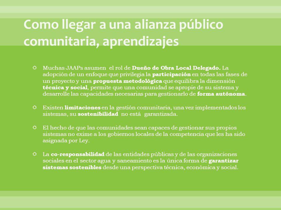 Muchas JAAPs asumen el rol de Dueño de Obra Local Delegado.