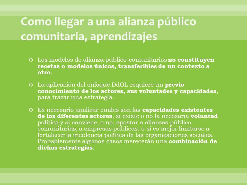 Los modelos de alianza público-comunitarios no constituyen recetas o modelos únicos, transferibles de un contexto a otro.