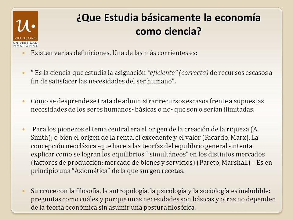 ¿Que Estudia básicamente la economía como ciencia? Existen varias definiciones. Una de las más corrientes es: Es la ciencia que estudia la asignación
