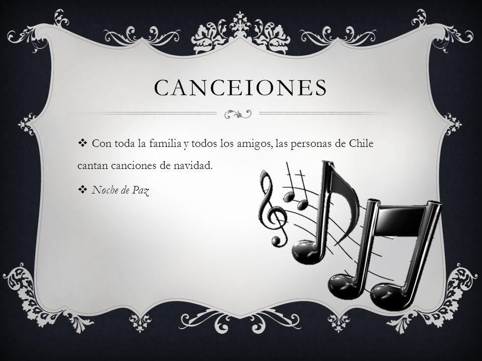 CANCEIONES Con toda la familia y todos los amigos, las personas de Chile cantan canciones de navidad. Noche de Paz
