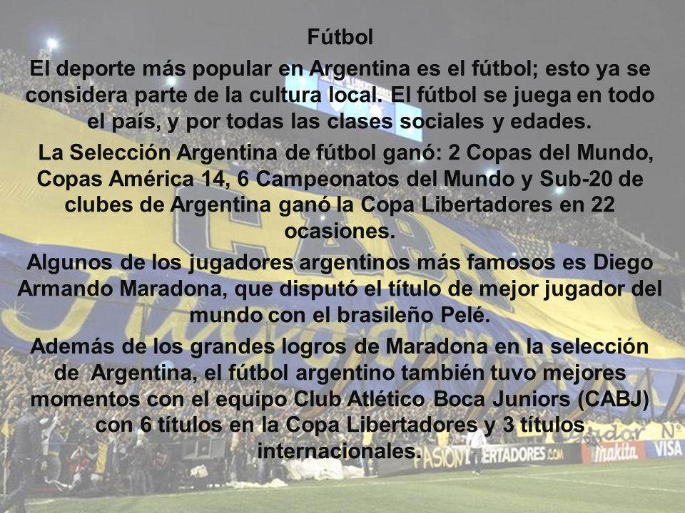 Fútbol El deporte más popular en Argentina es el fútbol; esto ya se considera parte de la cultura local. El fútbol se juega en todo el país, y por tod